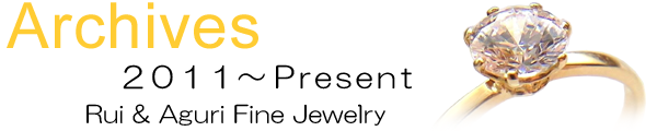 Archives of Rui & Aguri Fine Jewelry 2011 to Present 2011 to Present